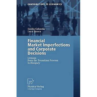 Finansiella marknaden brister och företagsbeslut lektioner från övergångsprocessen i Ungern av Colombo & Emilio