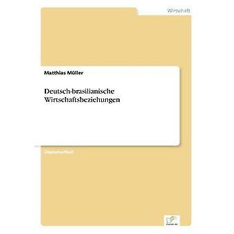 Deutschbrasilianische Wirtschaftsbeziehungen par Franck & Matthias
