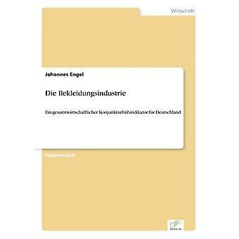 Die BekleidungsindustrieEin gesamtwirtschaftlicher Konjunkturfrhindikator fr Deutschland von Engel & Johannes