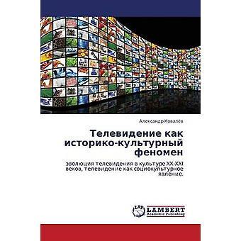 Televidenie Kak IstorikoKulturnyy Fenomen by Kovalyev Aleksandr