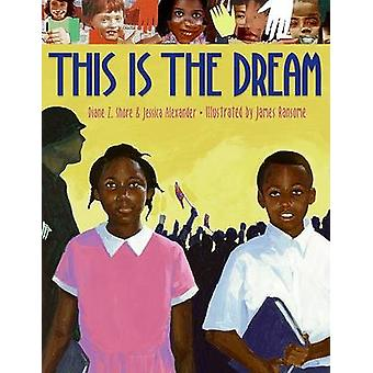This Is the Dream by Diane Z Shore - James Ransome - Jessica Alexande