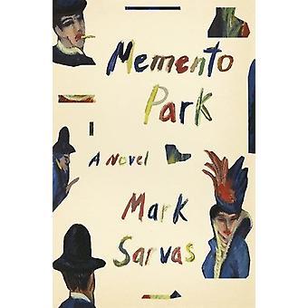 Memento Park by Mark Sarvas - 9780374206376 Book