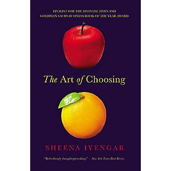 The Art of Choosing by Sheena Iyengar - 9780446504119 Book