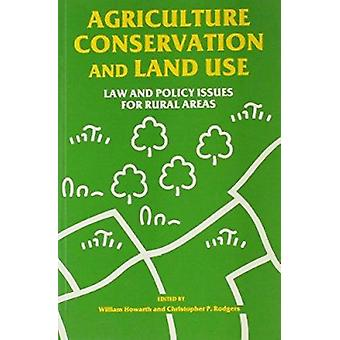 Agriculture - Conservation and Land Use - Law and Policy Issues for Ru