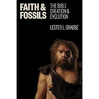 Faith and Fossils - The Bible - Creation - and Evolution by Lester L.