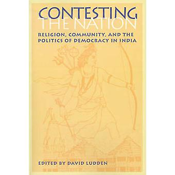 Contesting the Nation - Religion - Community and the Politics of Democ