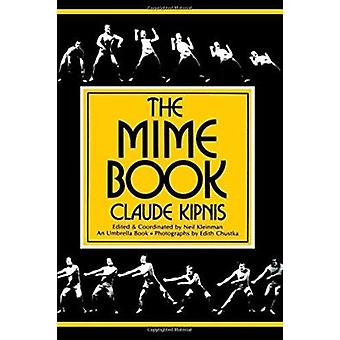 The Mime Book (2nd) by Claude Kipnis - 9780916260552 Book