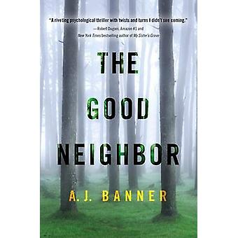 The Good Neighbor by A. J. Banner - 9781503944435 Book
