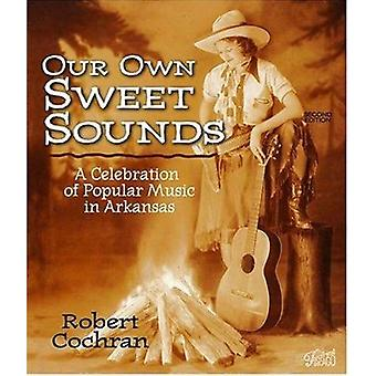 Our Own Sweet Sounds - A Celebration of Popular Music in Arkansas (2nd