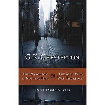 The Napoleon of Notting Hill and the Man Who Was Thursday by G. K. Ch