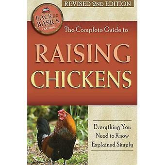 The Complete Guide to Raising Chickens - Everything You Need to Know E