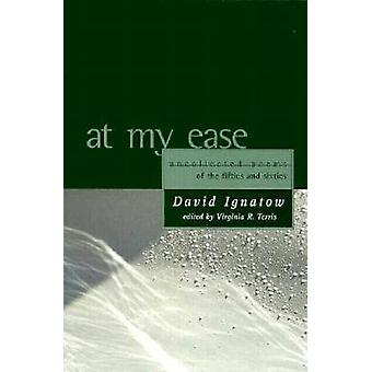 At My Ease - Uncollected Poems of the Fifties and Sixties by David Ign