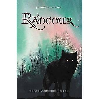 Rancour - The Rancour Chronicles - Bk. I by James McCann - 978189747611