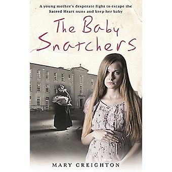 The Baby Snatchers - A young mother's desperate fight to escape the Sa