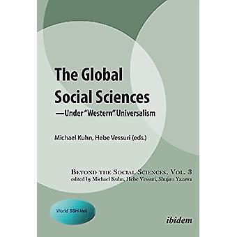 Global Social Sciences - Under European Universalism by Michael Kuhn -