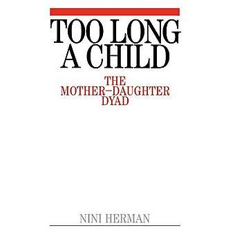 Te lang een kind: de dyade van moeder-dochter