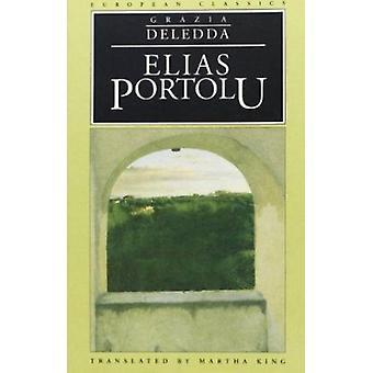 Elias Portolu by Grazia King - Martha Deledda - 9780810112513 Book