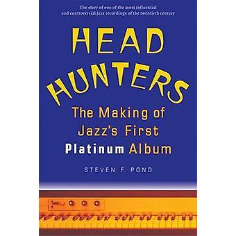 Kopf Jäger - The Making of Jazz die erste Platin-Album von Stephen F.