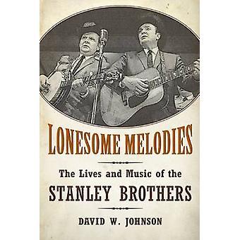 Yksinäinen Melodies - elämää ja musiikkia Stanley Brothers on Dav