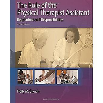 The Role of the Physical Therapist Assistant - Regulations and Respons