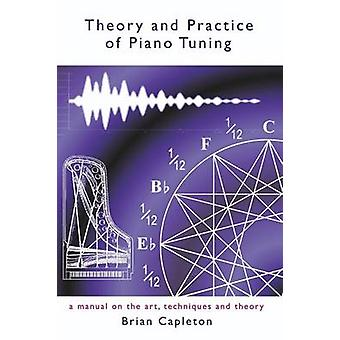Theory and Practice of Piano Tuning by Capleton & Brian
