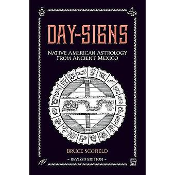 Day Signs North American Astrology from Ancient Mexico by Scofield & Bruce
