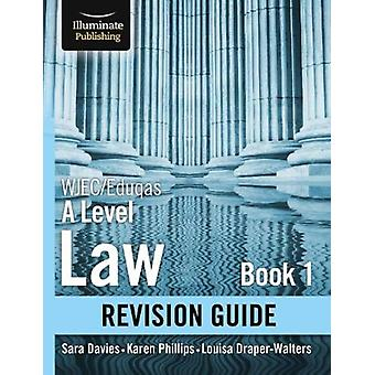 WJECEduqas Law for A level Book 1 Revision Guide