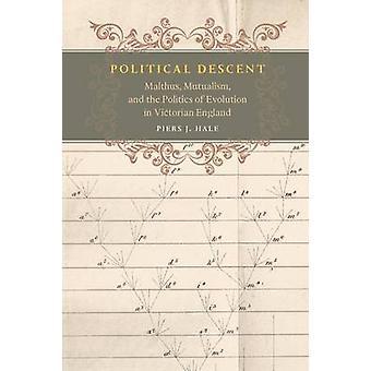 Political Descent - Malthus - Mutualism - and the Politics of Evolutio