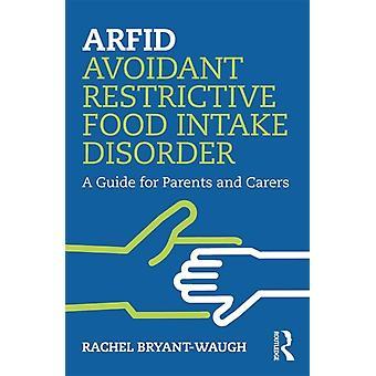 ARFID Evitante Trastorno Restrictivo de la Admisión de Alimentos por BryantWaugh & Rachel Great Ormond Street Hospital & Londres y Reino Unido