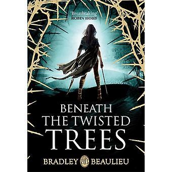 Onder de gedraaide bomen door Bradley Beaulieu