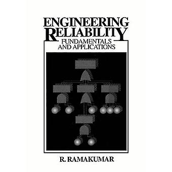 Engineering Reliability Fundamentals and Applications by Ramakumar & R.
