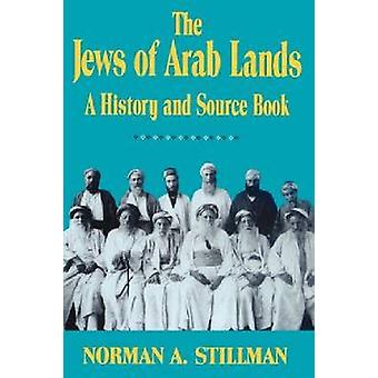 The Jews of Arab Lands by Norman A. Stillman