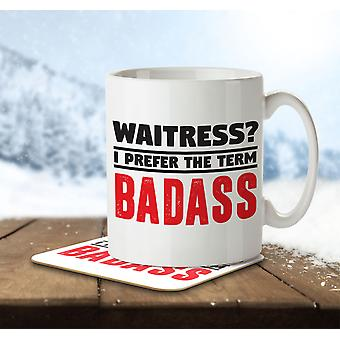 Waitress? I Prefer the Term Badass - Mug and Coaster