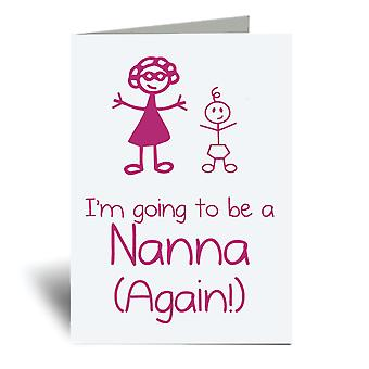 I'm Going To Be A Nanna Again A6 Greeting Card