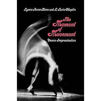 The Moment of Movement  Dance Improvisation by Lynne Anne Blom & L Tarin Chaplin