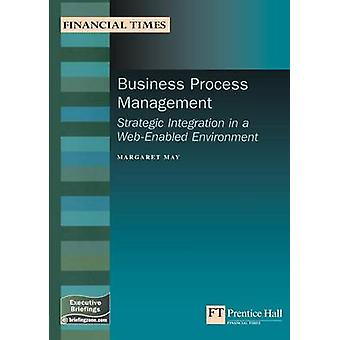 Business Process Management Strategic Integration in a WebEnabled by Margaret May