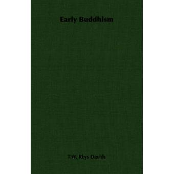 Early Buddhism by Davids & T. W. Phys