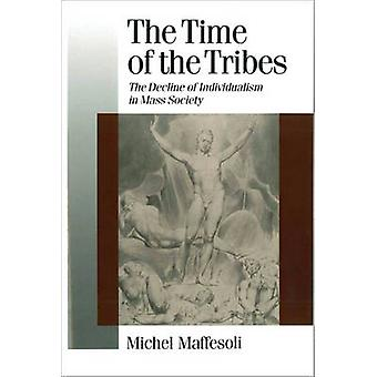 The Time of the Tribes The Decline of Individualism in Mass Society by Maffesoli & Michel
