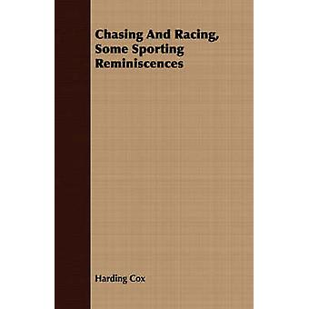 Chasing and Racing Some Sporting Reminiscences by Cox & Harding