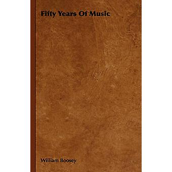 Fifty Years of Music by Boosey & William