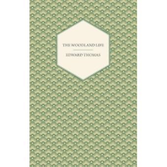The Woodland Life by Thomas & Edward & Jr.