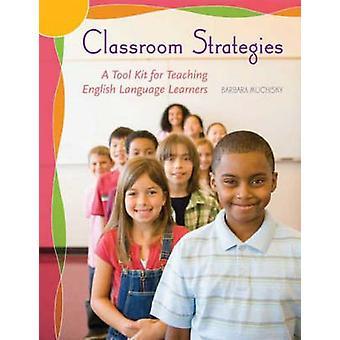 Klassikale strategieën een gereedschapsset voor het onderwijzen van Engelse taalstudenten door Muchisky & Barbara