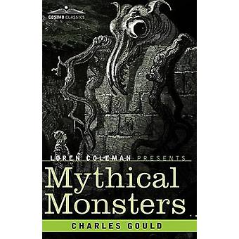 Mythical Monsters by Gould & Charles