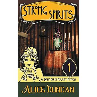 Strong Spirits a Daisy Gumm Majesty Mystery Book 1 by Duncan & Alice