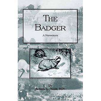 The Badger  A Monogragh by PEASE & ALFRED & E.