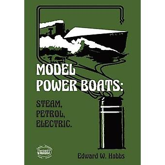 Model Power Boats Steam Petrol Electric. by Hobbs & Edward W