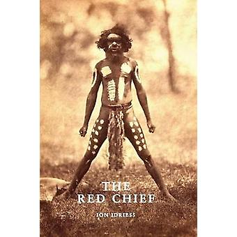 The Red Chief by Idriess & Ion