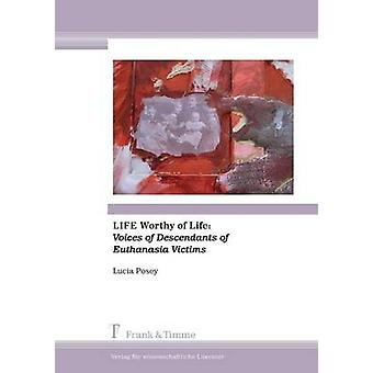 Life Worthy of Life Voices of Descendants of Euthanasia Victims by Posey & Lucia