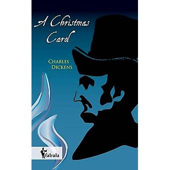 A Christmas Carol by Dickens & Charles