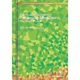 The Principles and Practice of Antiaging Medicine for the Clinical Physician by Giampapa & Vincent C.